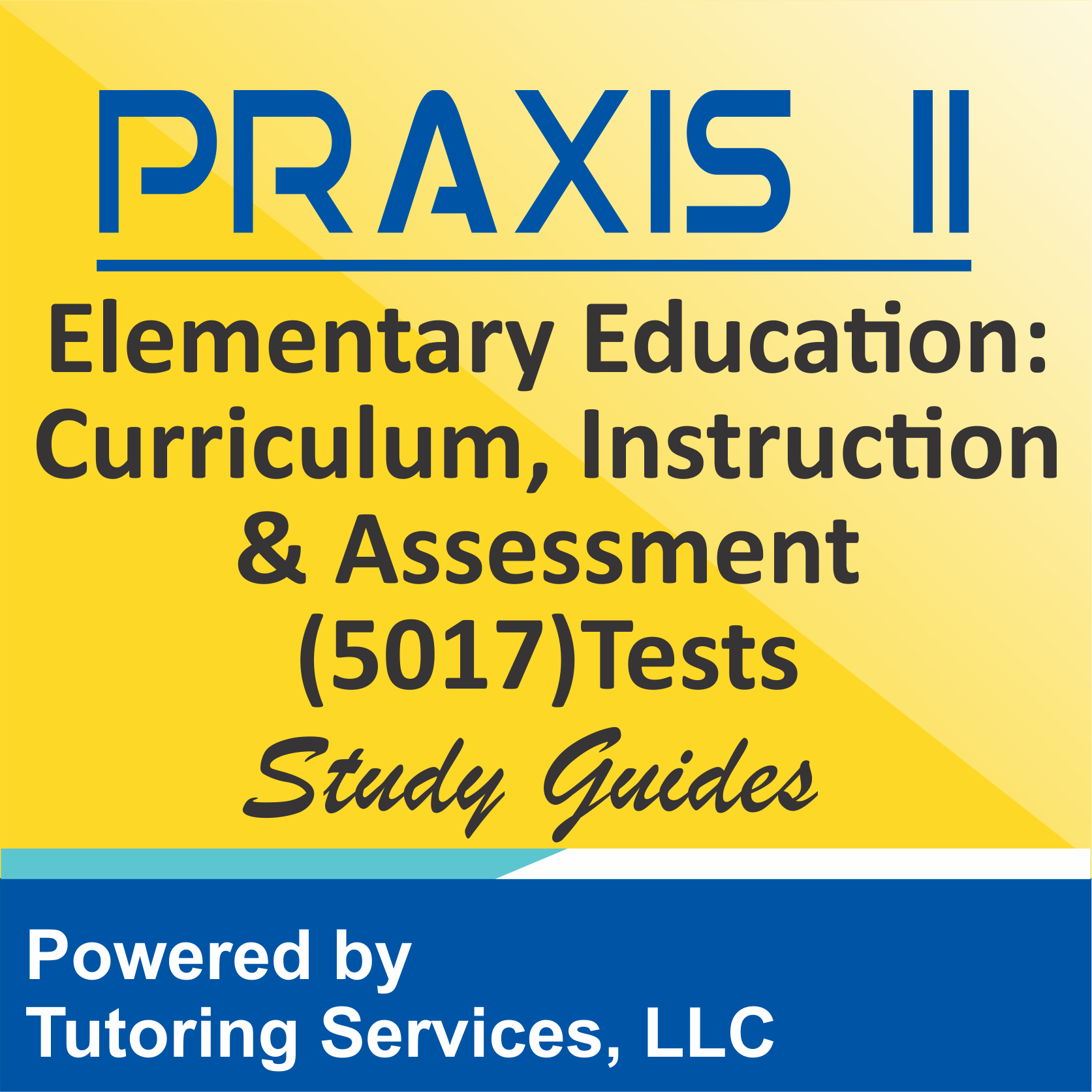 Praxis II Elementary Education: Curriculum, Instruction, and Assessment (5017) Test Information